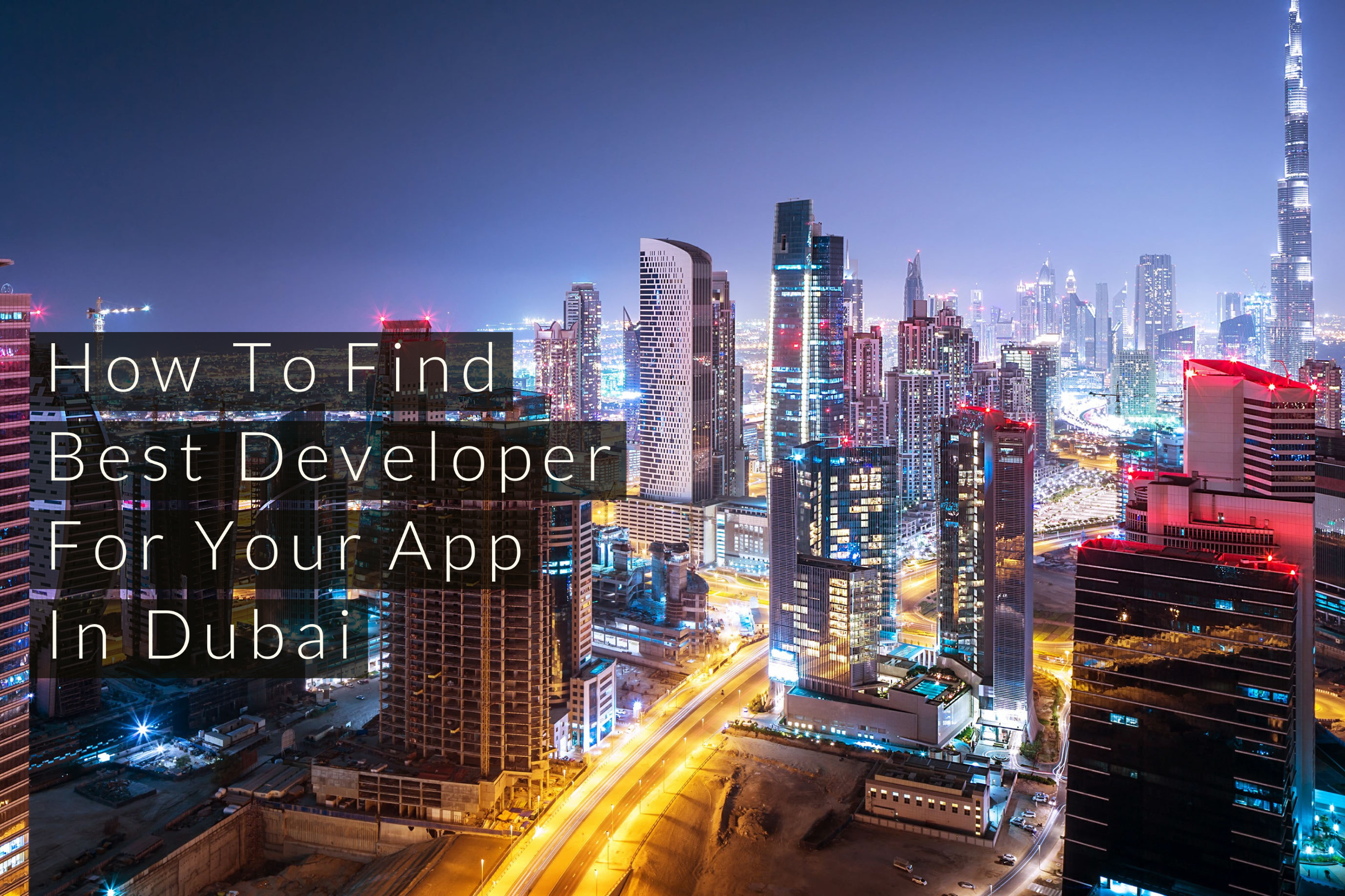 How To Find The Best Developer For Your App In Dubai