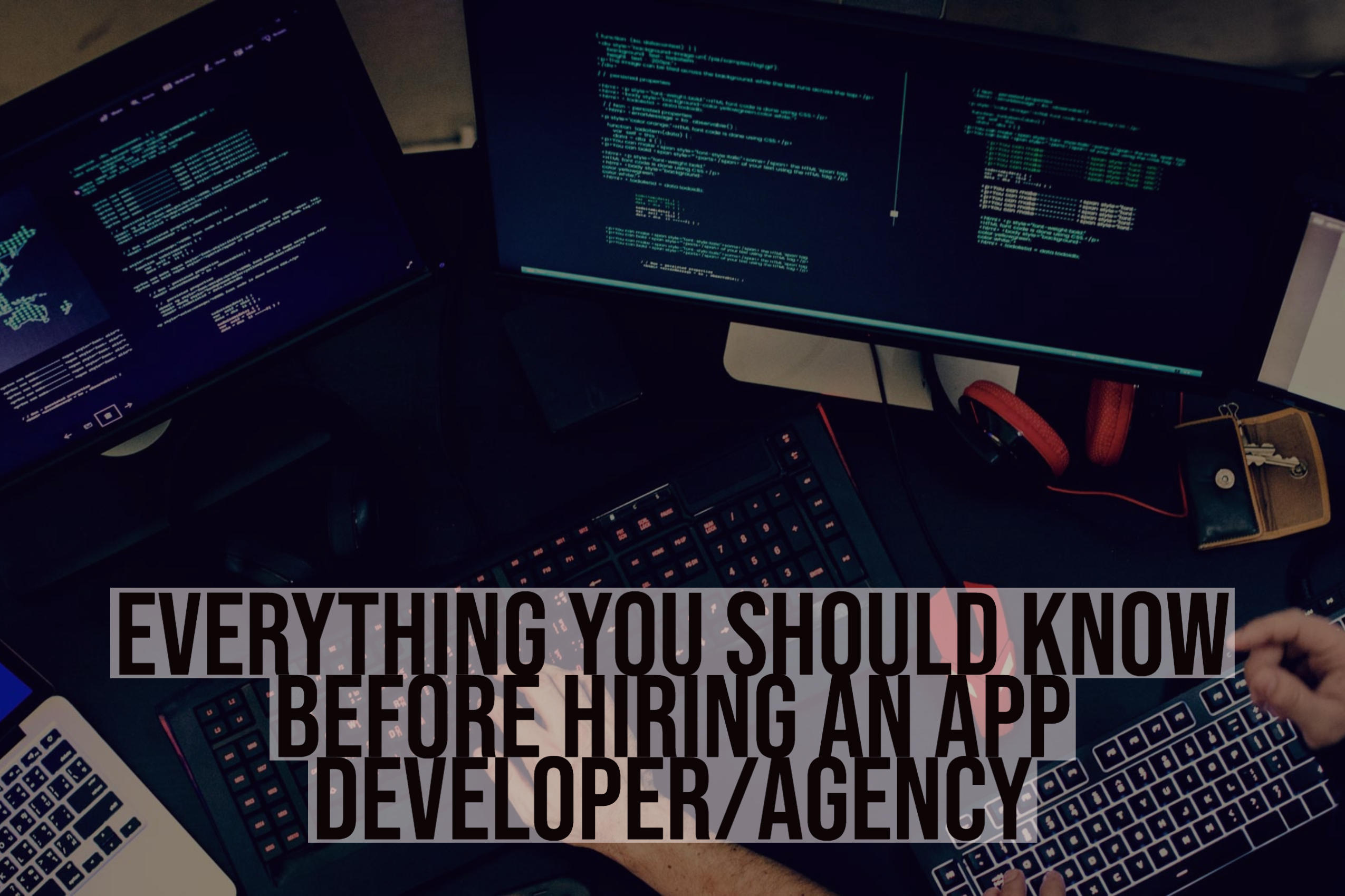 Everything you should know before hiring an app developer - agency