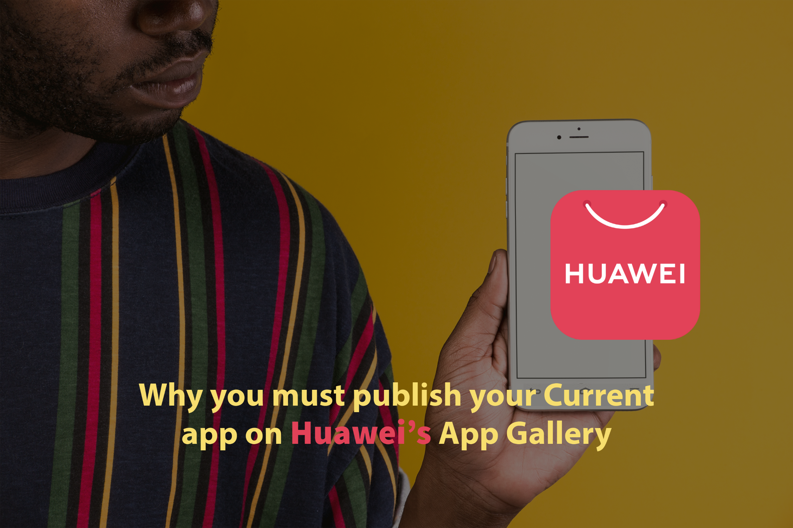 Why you must publish your Current app on Huawei's App Gallery